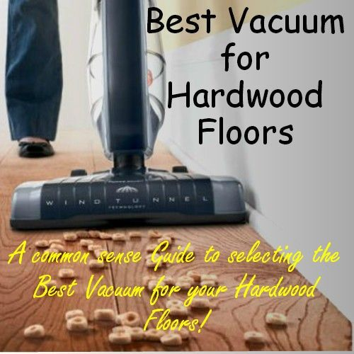 Find the Best Vacuum for Hardwood Floors.  If your home has all hardwood floors or a combination of floor surfaces you will find Exactly the right vacuum HERE!