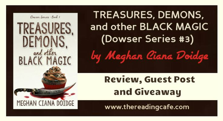 WIN the complete ebook set DOWSER SERIES by Meghan Ciana Doidge at The Reading Cafe's promotion of Treasure Demons and Other Black Magic:  July 7-11, 2014  http://www.thereadingcafe.com/treasures-demons-and-other-black-magic-by-meghan-ciana-doidge-review-and-giveaway/