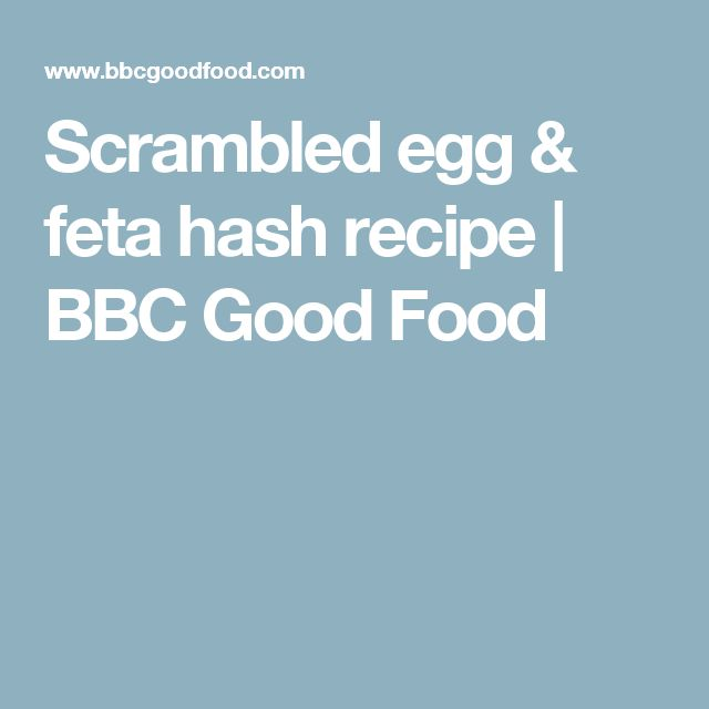 Scrambled egg & feta hash recipe | BBC Good Food