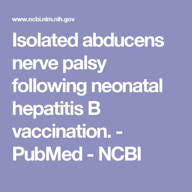 Isolated abducens nerve palsy following neonatal hepatitis B vaccination. - PubMed - NCBI