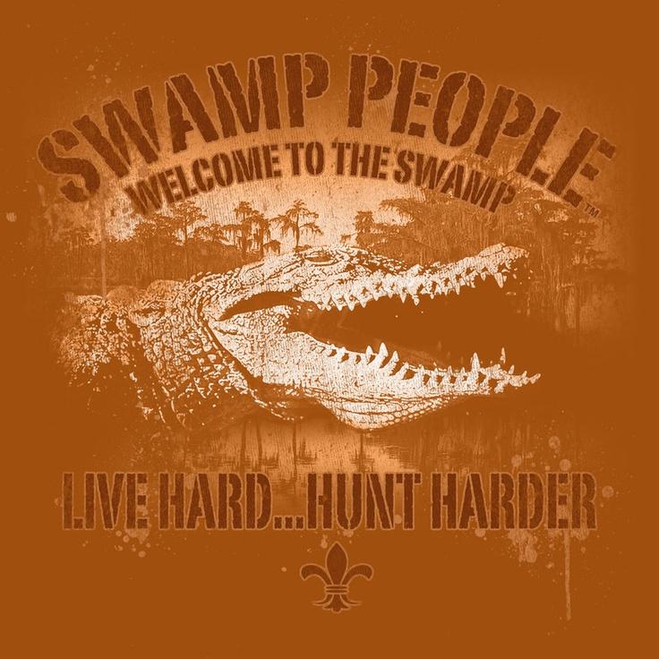 Live hard, hunt harder.Gator Parties, Favorite Tv, Swamp People 3, Favorite Things, Birthday Parties, Choot Ems, Swamp People'S 3, Swamp People Parties, Country