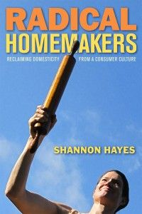 Radical Homemakers - reclaim domesticity from a consumer culture: Worth Reading, Shannon Hay, Radical Homemaking, Consumer Culture, Culture Paperback, Amazons With, Books Worth, Reading Lists, Reclaimed Domestic