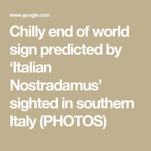 Chilly end of world sign predicted by 'Italian Nostradamus' sighted in southern Italy (PHOTOS)