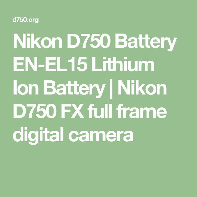 Nikon D750 Battery EN-EL15 Lithium Ion Battery | Nikon D750 FX full frame digital camera