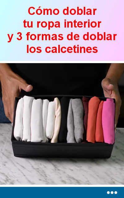 Cómo doblar tu ropa interior y 3 formas de doblar los calcetines para mantener el orden y ahorrar espacio #prendas #ropainterior #orden #armario #doblar #tutorial