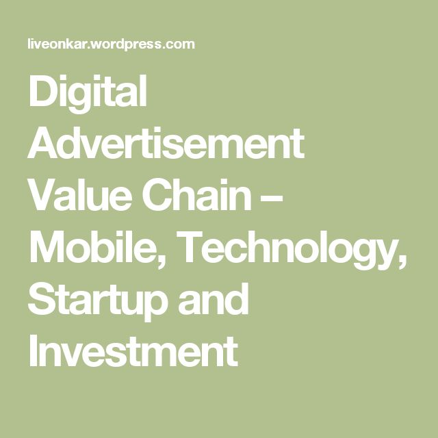 Digital Advertisement Value Chain – Mobile, Technology, Startup and Investment