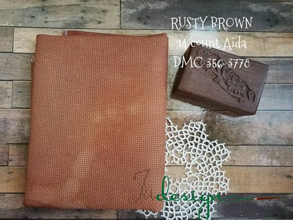 Hey, I found this really awesome Etsy listing at https://www.etsy.com/listing/561793781/14-count-rusty-brown-hand-dyed-aida-for