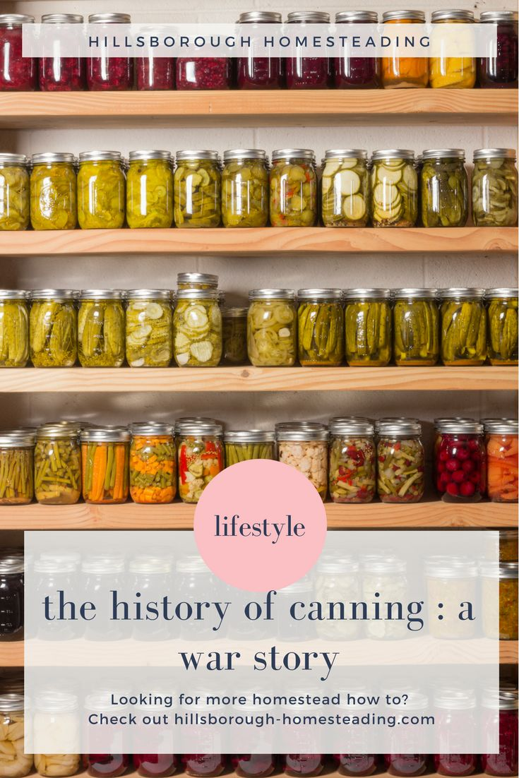 All about the history of home canning. A war-story. The popularity of canned food is owed to the numerous wars that demanded shelf-stable canned foods. Read more...| Hillsborough Homesteading