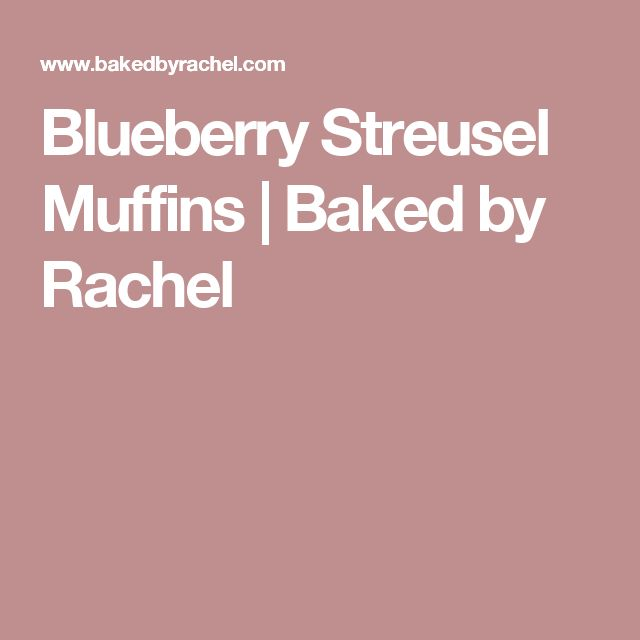 Blueberry Streusel Muffins | Baked by Rachel