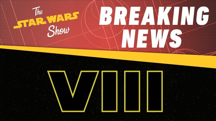 Star Wars Episode VIII Title Revealed! | The Star Wars Show  http://www.youtube.com/watch?v=UtI2BJcrrsY