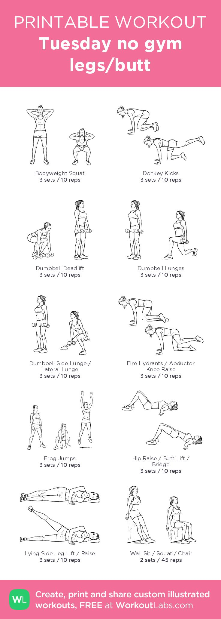Tuesday no gym legs/butt– my custom exercise plan created at WorkoutLabs.com • Click through to download as a printable workout PDF #customworkout