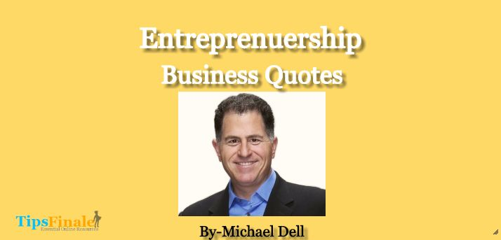 awesome Best Michael Dell Business Quotes