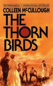 The Thorn Birds - still one of my favorite books.  I first read it when I was in junior high, and I thought it was so racy!
