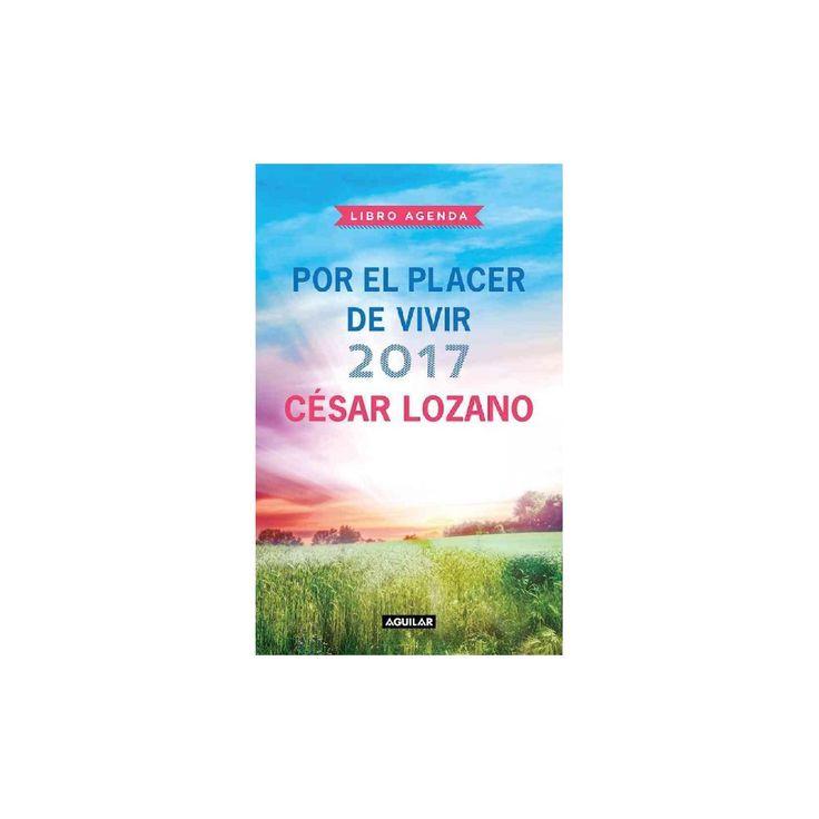 Libro Agenda Por El Placer De Vivir 2017 / 2017 for the Pleasure of Living Agenda (Hardcover) (Cu00e9sar