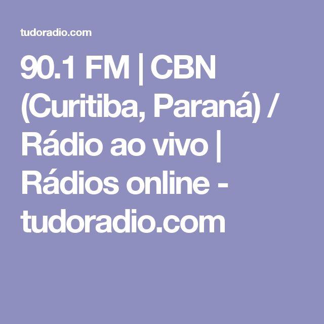 90.1 FM   CBN (Curitiba, Paraná) / Rádio ao vivo   Rádios online - tudoradio.com