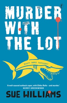 Give away day 19 - Murder with the Lot by Sue Williams. Thanks to Text Publishing.