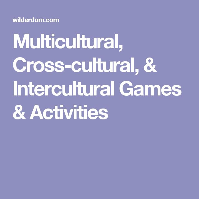 Multicultural, Cross-cultural, & Intercultural Games & Activities