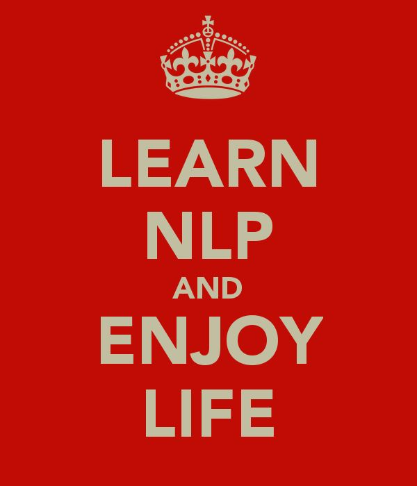 LEARN NLP AND ENJOY LIFE - KEEP CALM AND CARRY ON