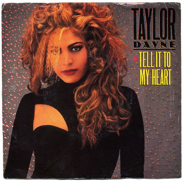 """""""Tell It To My Heart"""" - Taylor Dayne"""
