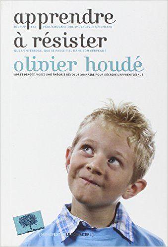 Amazon.fr - Apprendre à résister - Olivier Houdé - Livres