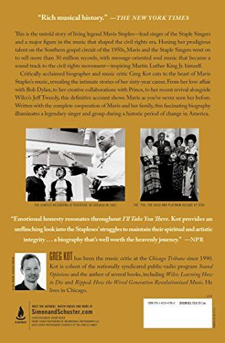 I'll Take You There: Mavis Staples, the Staple Singers, and the Music That Shaped the Civil Rights E