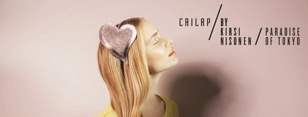 Cailap by Kirsi Nisonen /  Paradise of Tokyo