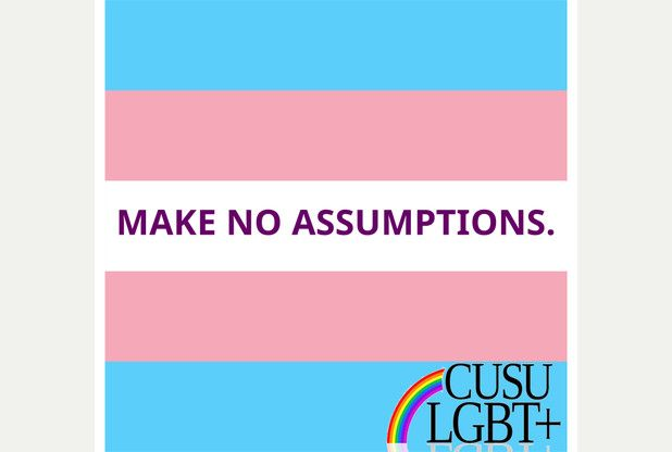 Students are being asked to think before they speak about a person's gender as part of a campaign to tackle transphobia.