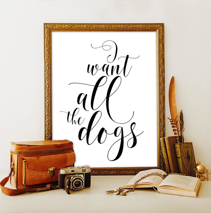 I want all the dogs Funny dog sign Dog quotes Dog mom gift Typography art Dog dad Dog printable decor Puppy party supplies Animal lover gift by ViolaMirabilisPrints on Etsy