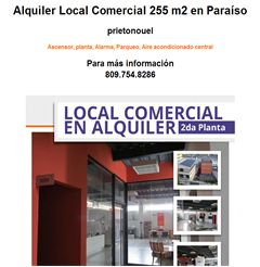 Alquiler Local Comercial 255 m2 en Paraíso  prietonouel  Ascensor, planta, Alarma, Parqueo, Aire acondicionado central Para más información 809.754.8286