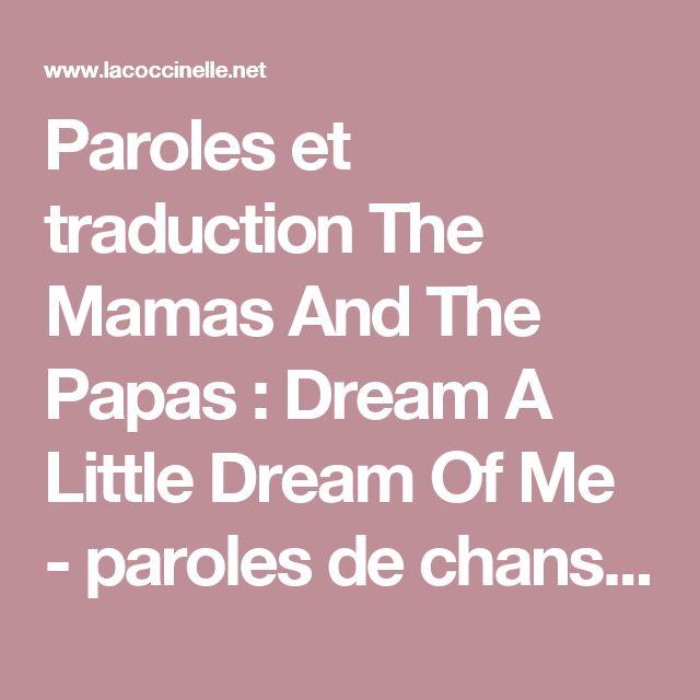 Paroles et traduction The Mamas And The Papas : Dream A Little Dream Of Me - paroles de chanson