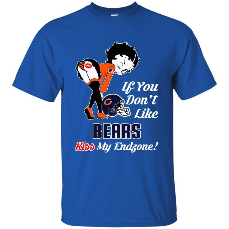 Betty Boop Chicago Bears T shirts If You Don't Like Kiss My Endzone Hoodies Sweatshirts