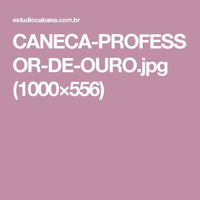 CANECA-PROFESSOR-DE-OURO.jpg (1000×556)