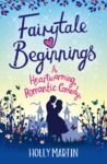 Fairytale Beginnings by Holly Martin My rating: 5 of 5 stars This book really was like a fairytale. I adored it! There's romance, mystery and...