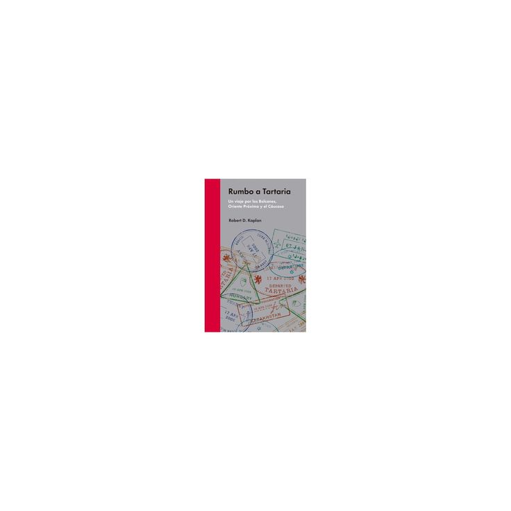 Rumbo a Tartaria/ Flights to Tartaria (Hardcover) (Robert Kaplan)