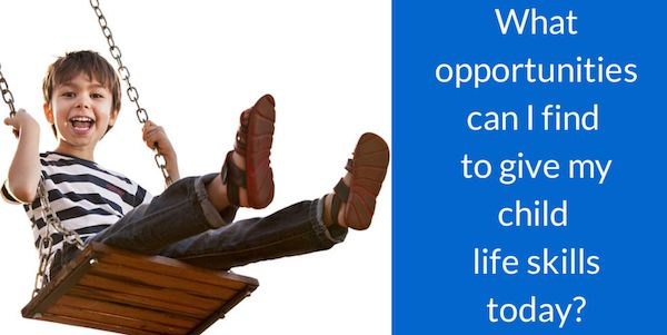 """There are so many opportunities for us to integrate life skills for kids into our daily life to give them the foundations for life. Once you start looking for these opportunities you will see them everywhere. Ask yourself this one question everyday: """"What opportunities can I see today to help my..."""