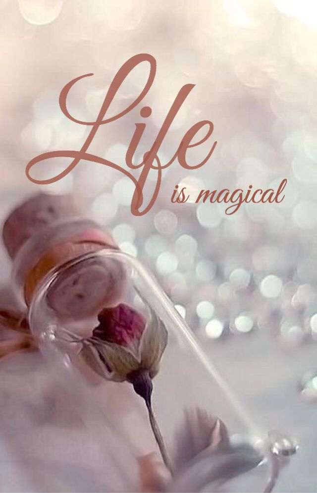 Life is Magical ~~❤~~ Have a Magical Weekend :) xoxo