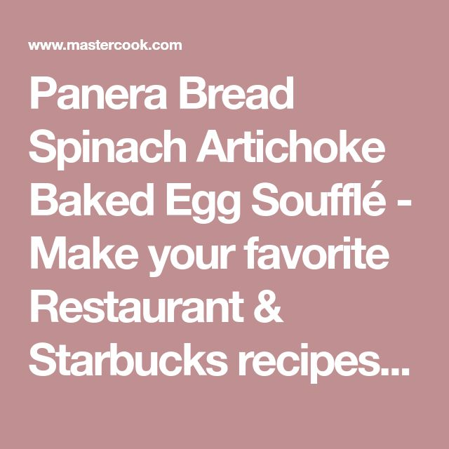 Panera Bread Spinach Artichoke Baked Egg Soufflé - Make your favorite Restaurant & Starbucks recipes at home with Replica Recipes!