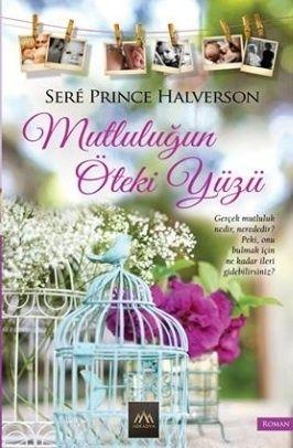 Mutluluğun Öteki YüzüSere / Prince Halverson http://www.pttkitap.com/kitap/mutlulugun-oteki-yuzu-p694089.html