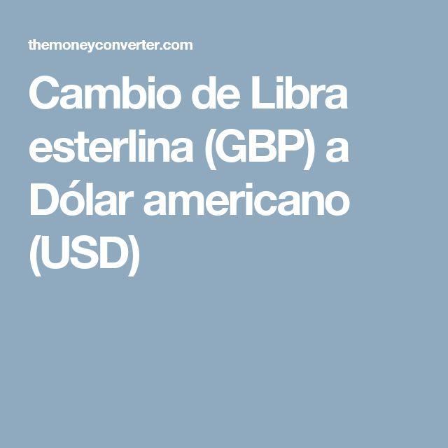 Cambio de Libra esterlina (GBP) a Dólar americano (USD)