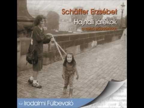 Schäffer Erzsébet: Hajnali játékok - hangoskönyv - YouTube