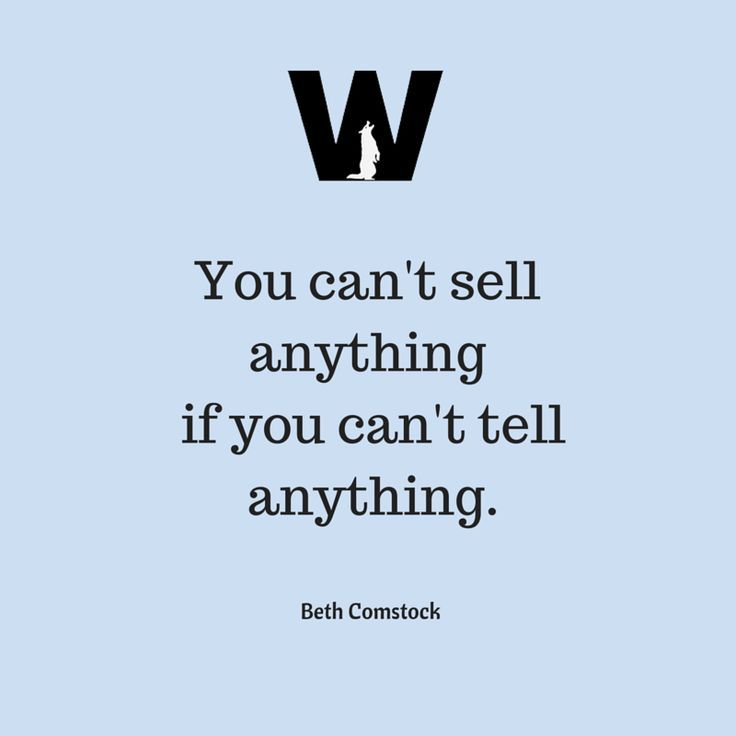 You can't sell anything if you can't tell anything. #Storytelling #DigitalMarketing