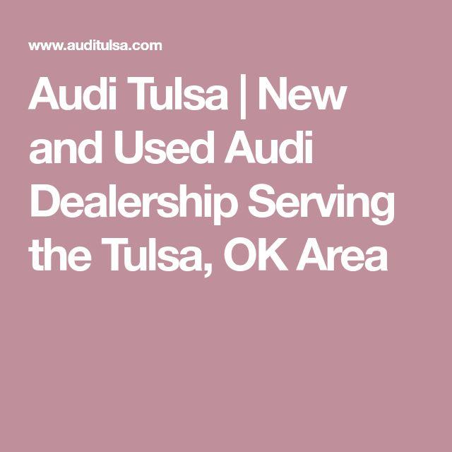 Audi Tulsa | New and Used Audi Dealership Serving the Tulsa, OK Area
