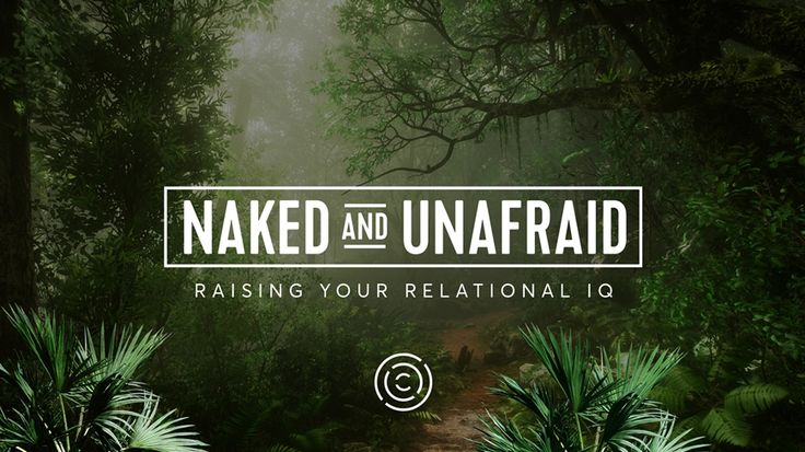 Naked and Unafraid  | move life forward keep advancing consider everyone express life naked and afraid stepping out fear jesus comfort zone | Champions Centre Resource Pack