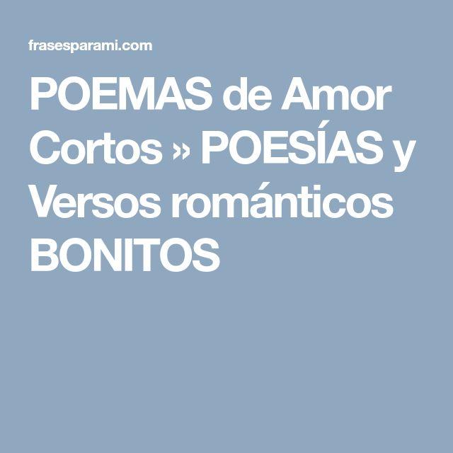POEMAS de Amor Cortos » POESÍAS y Versos románticos BONITOS