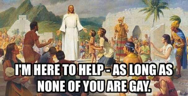 I'm here to help - a long as none of you are gay.