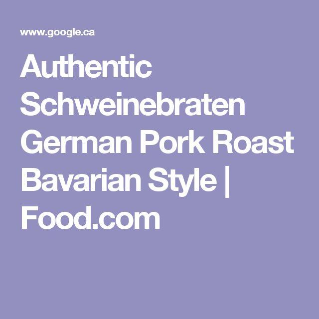 Authentic Schweinebraten German Pork Roast Bavarian Style | Food.com
