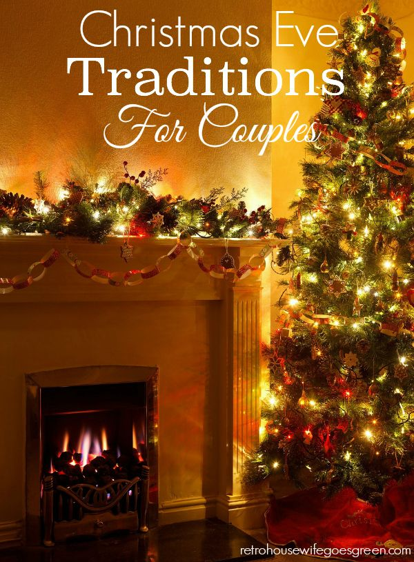 Christmas Eve Traditions for Couples.   Start Christmas Eve Traditions with your partner this year. It's a great way to connect during the busy holiday season.