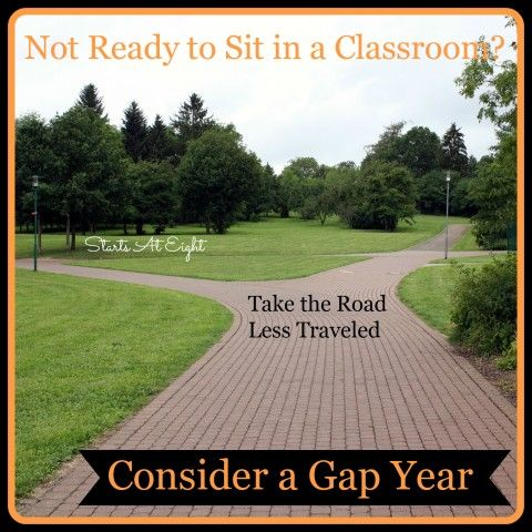 Not Ready to Sit in a Classroom? Consider a Gap Year Between High School & College - StartsAtEight