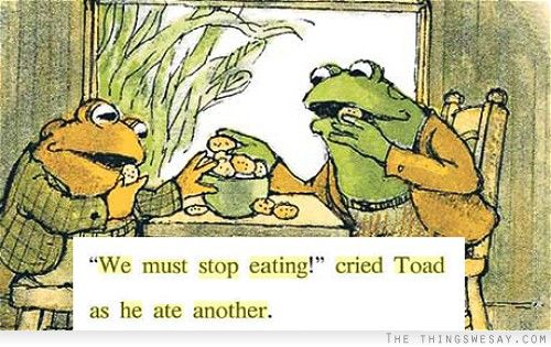 Image result for we must stop eating cried toad