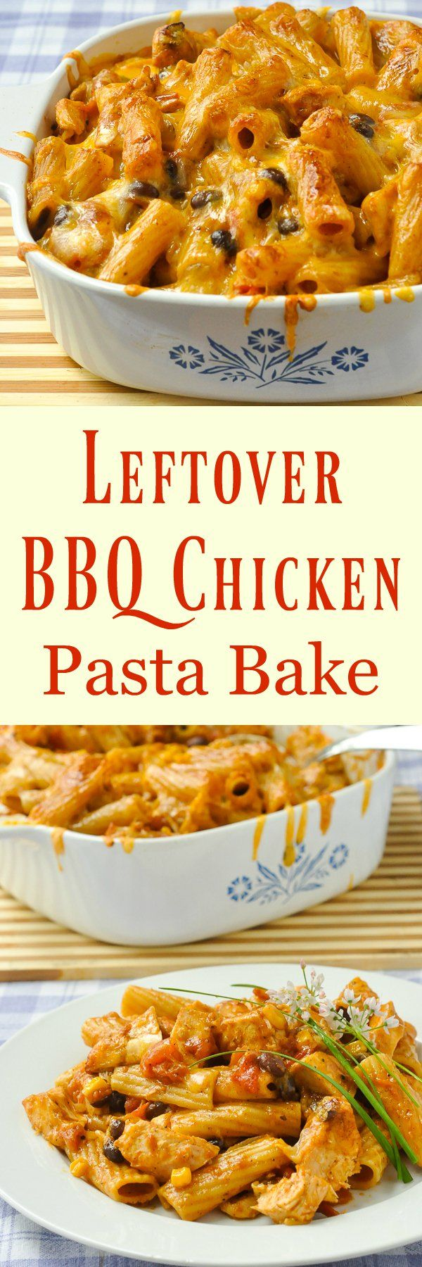 BBQ Chicken Pasta Bake - turn leftover chicken into a delicious comfort food meal in under an hour. The whole family will love it.